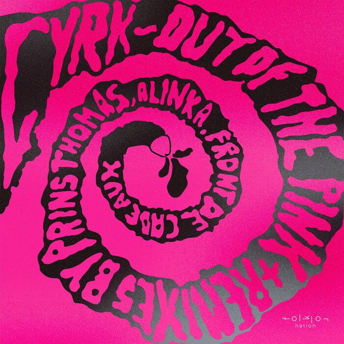 CYRK - Out Of The Pink