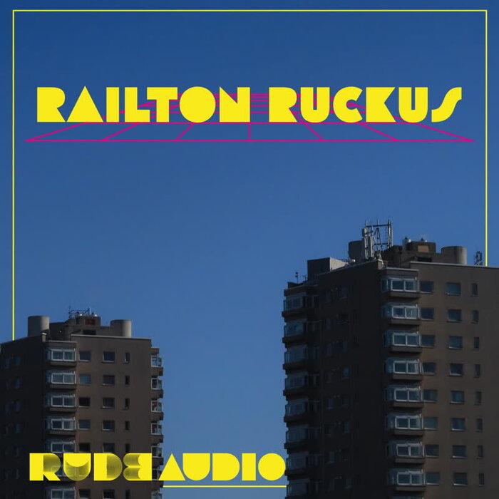 Rude Audio - Railton Ruckus EP