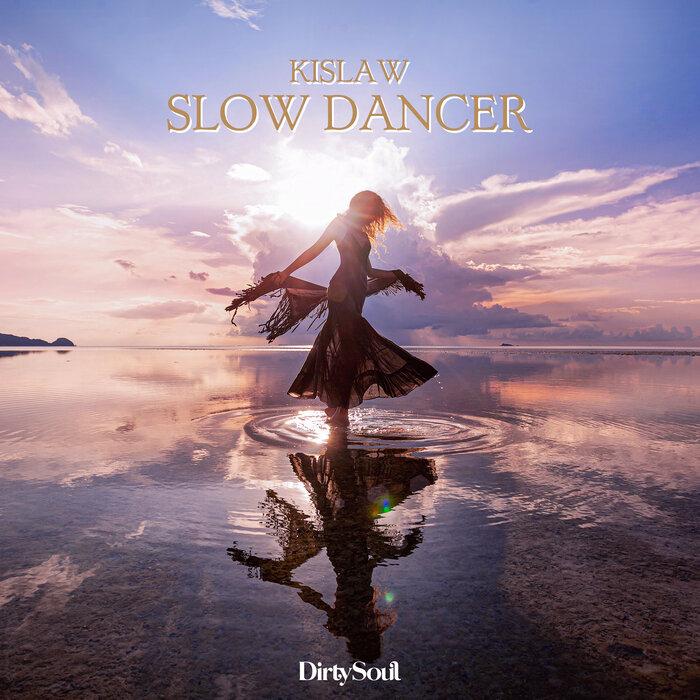 Kislaw - Slow Dancer
