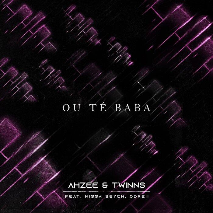 AHZEE & TWINNS - Ou Te Baba