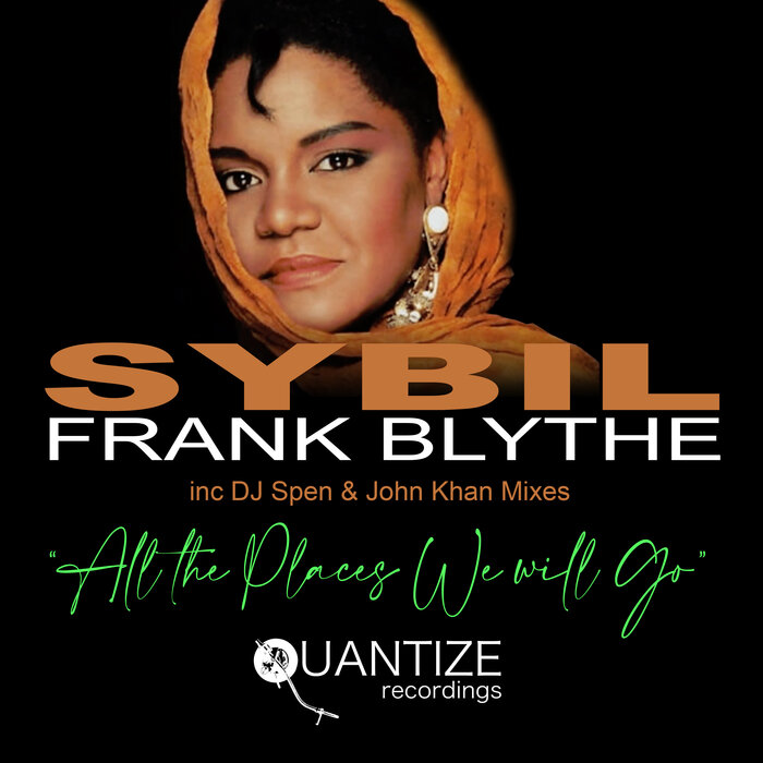 Sybil & Frank Blythe – All The Places We Will Go [Quantize Recordings]
