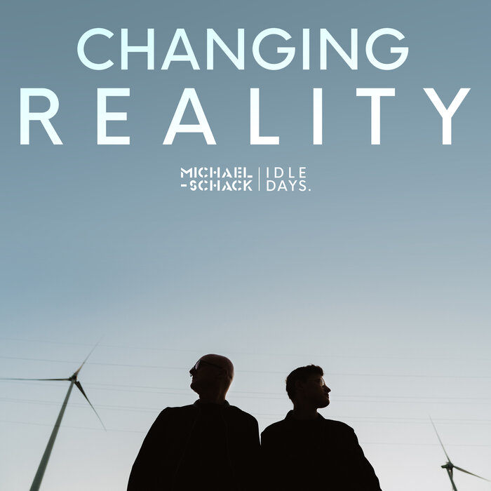 Michael Schack/Idle Days - Changing Reality