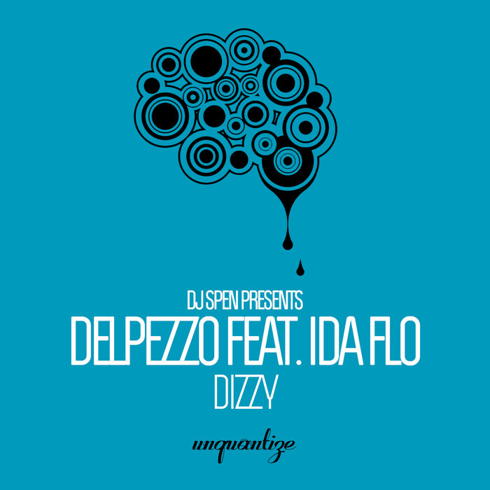 Delpezzo Feat. IDA FLO – Dizzy [Unquantize]