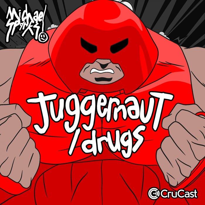 Download Michael Sparks - Juggernaut / Drugs [CRU167] mp3