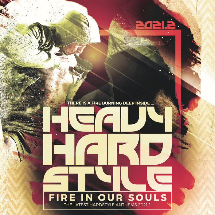 VA - Heavy Hardstyle 2021.2 - Fire in Our Souls [MOR30912]