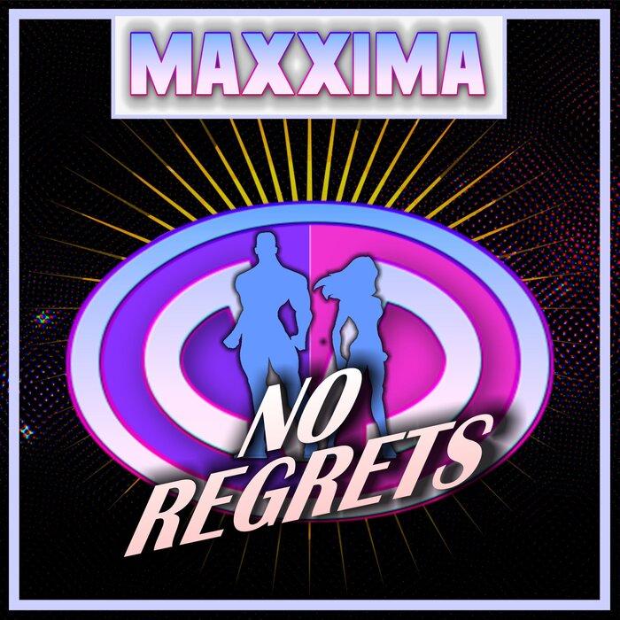 Maxxima - No Regrets