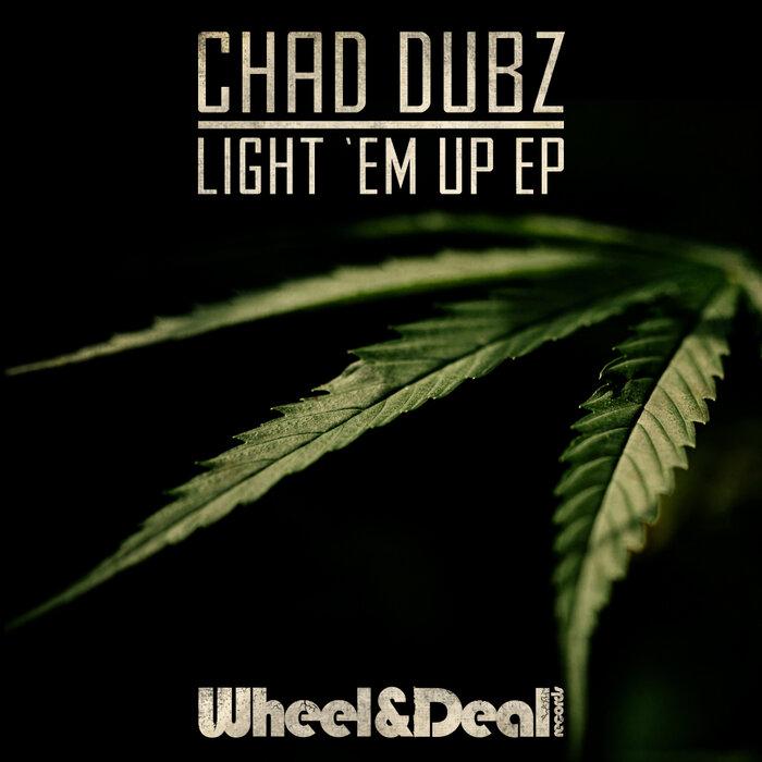 Chad Dubz - Light 'Em Up EP