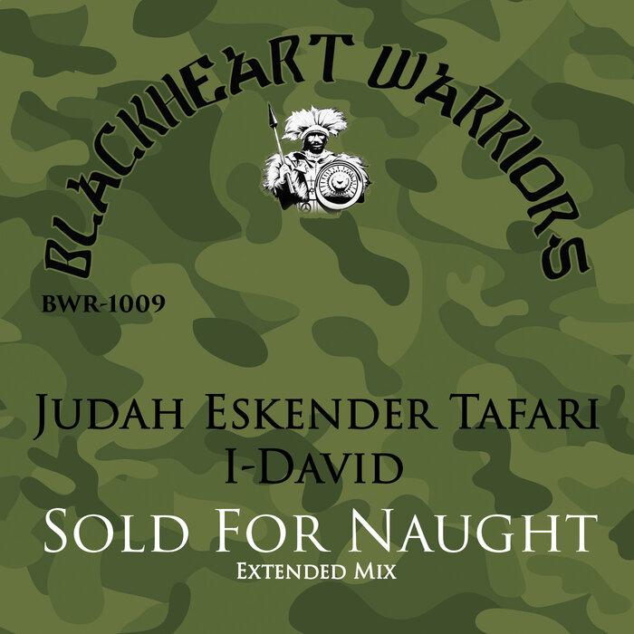 Judah Eskender Tafari/I-David - Sold For Naught