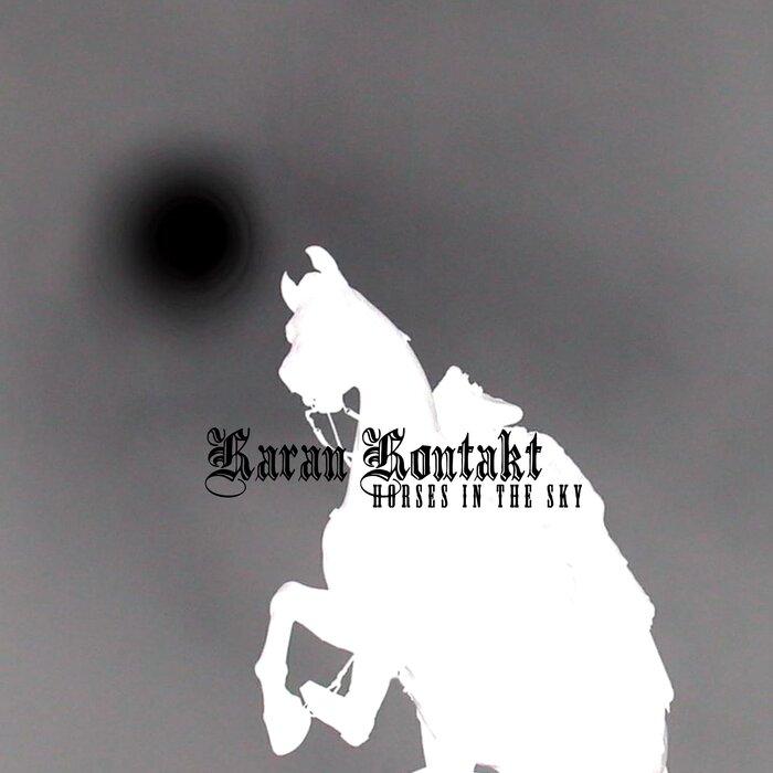 Karan Kontakt - Horses In The Sky