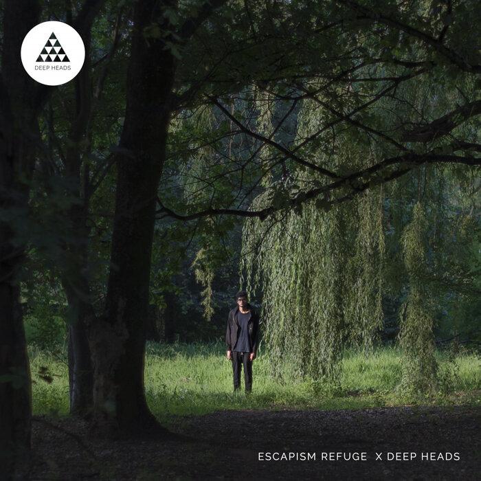 Download Escapism Refuge - Escapism Refuge X Deep Heads [ERXDEEPHEADS1] mp3
