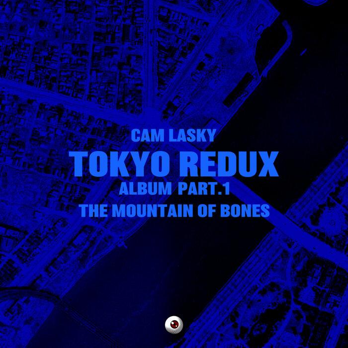 Download Cam Lasky - TOKYO REDUX Album Part.1 The Mountain of Bones [KWO200] mp3