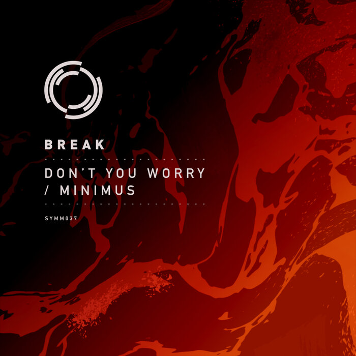Download Break - Don't You Worry / Minimus [SYMM037] mp3