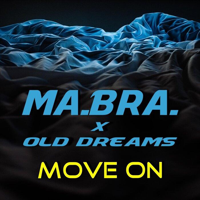 MA.BRA. FEAT OLD DREAMS - Move On