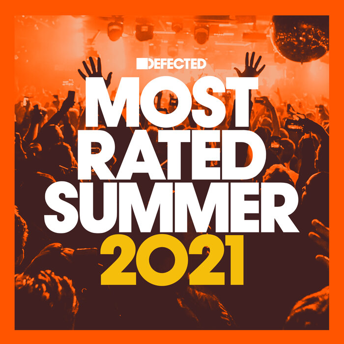 Various - Defected Presents Most Rated Summer 2021