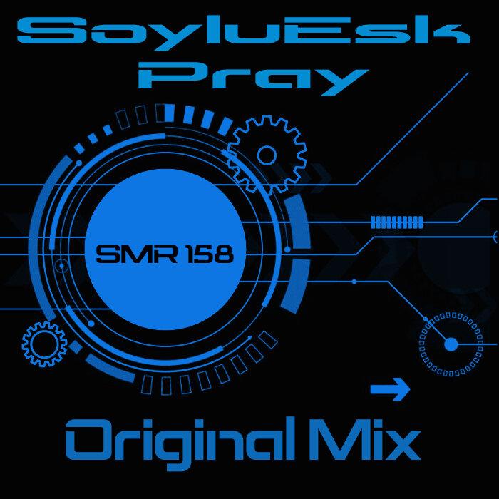 SoyluEsk - Pray