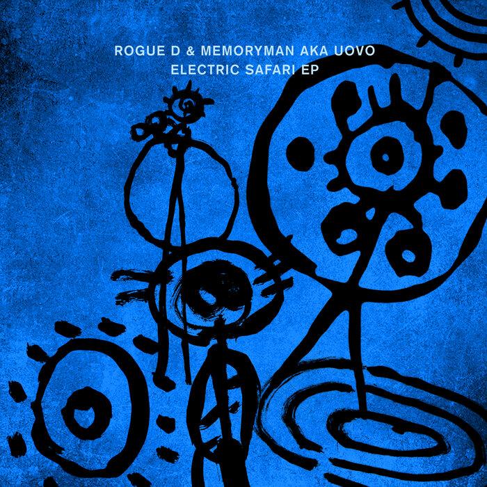 ROGUE D/MEMORYMAN AKA UOVO/ROMAN FLUGEL - Electric Safari EP