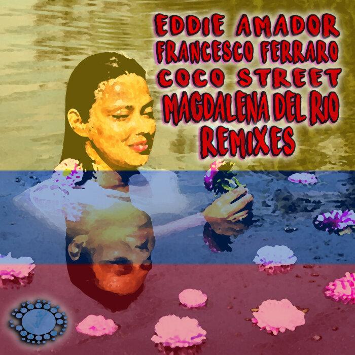 Eddie Amador, Francesco Ferraro, Coco Street – Magdalena Del Rio (Like A River) (Remixes) [Nu Soul Records]