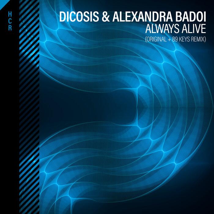 Dicosis/Alexandra Badoi - Always Alive