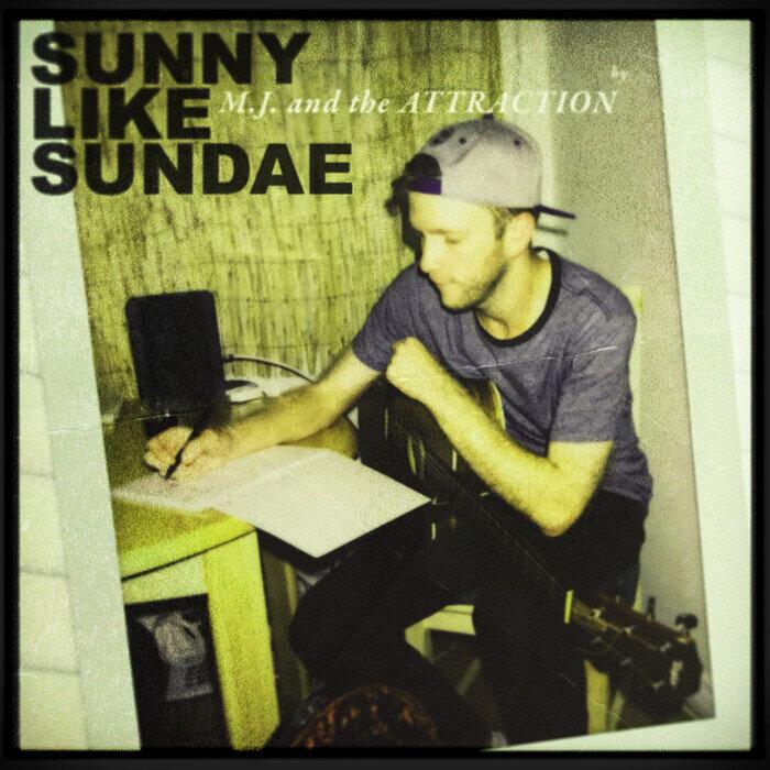 M.J. & THE ATTRACTION - Sunny Like Sundae