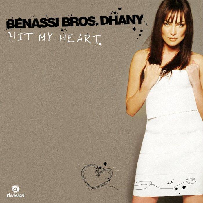 BENASSI BROS./DHANY - Hit My Heart