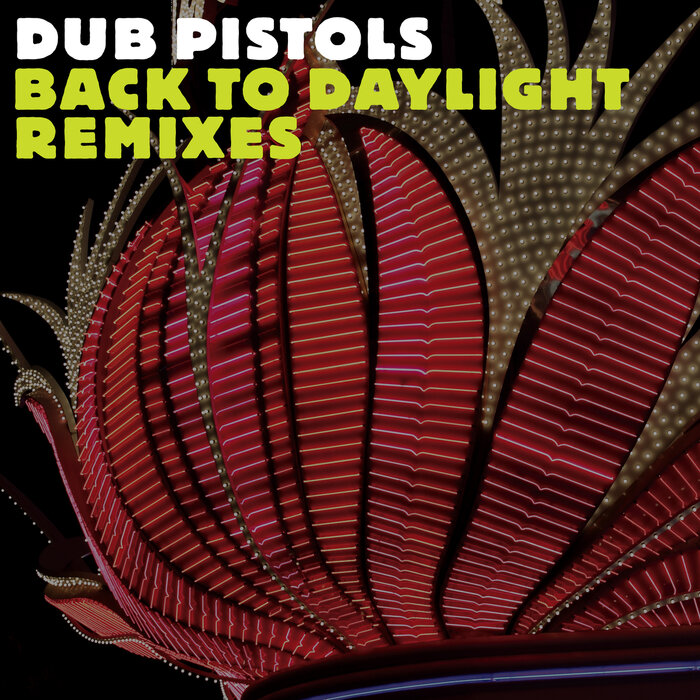 Download Dub Pistols - Back To Daylight (The Remixes) [SBEST300D] mp3