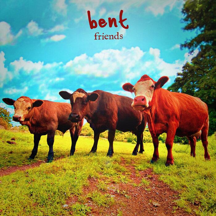 Bent - Friends