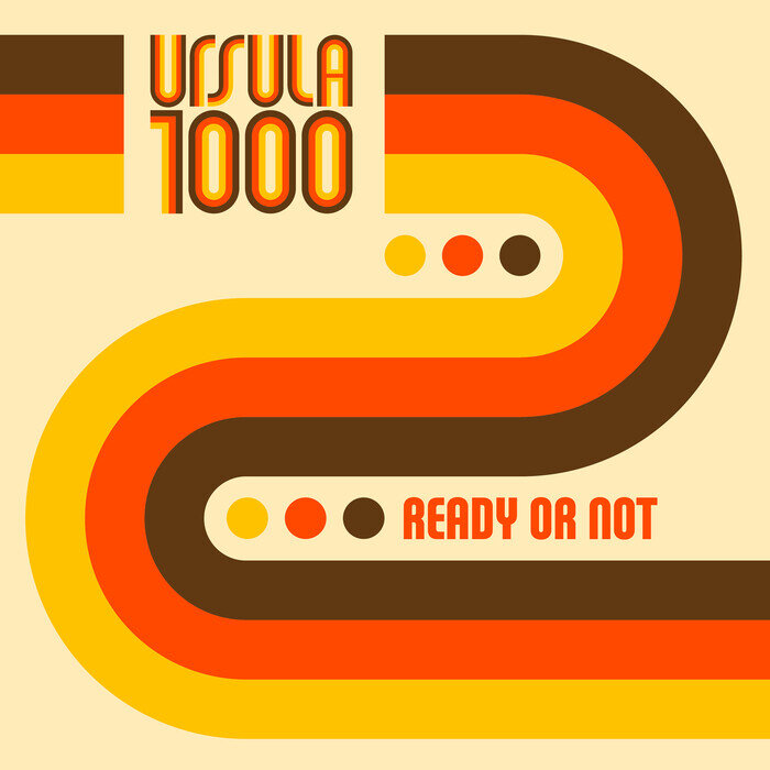 Ursula 1000 - Ready Or Not