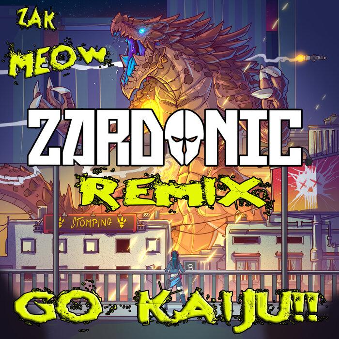 Zak Meow - GO KAIJU!! (Zardonic Remix) [IA0015]