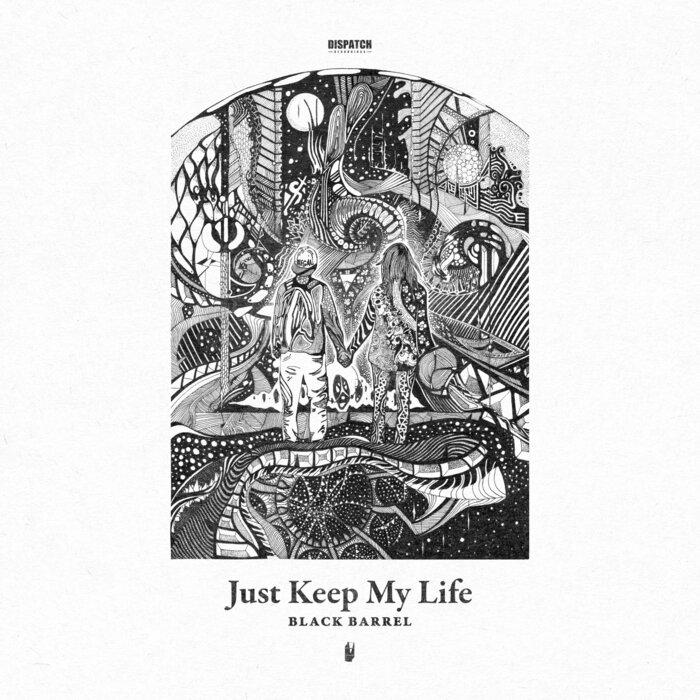 Black Barrel - Just Keep My Life