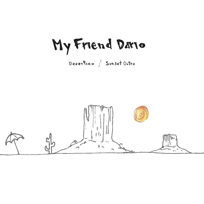 My Friend Dario - Desertico