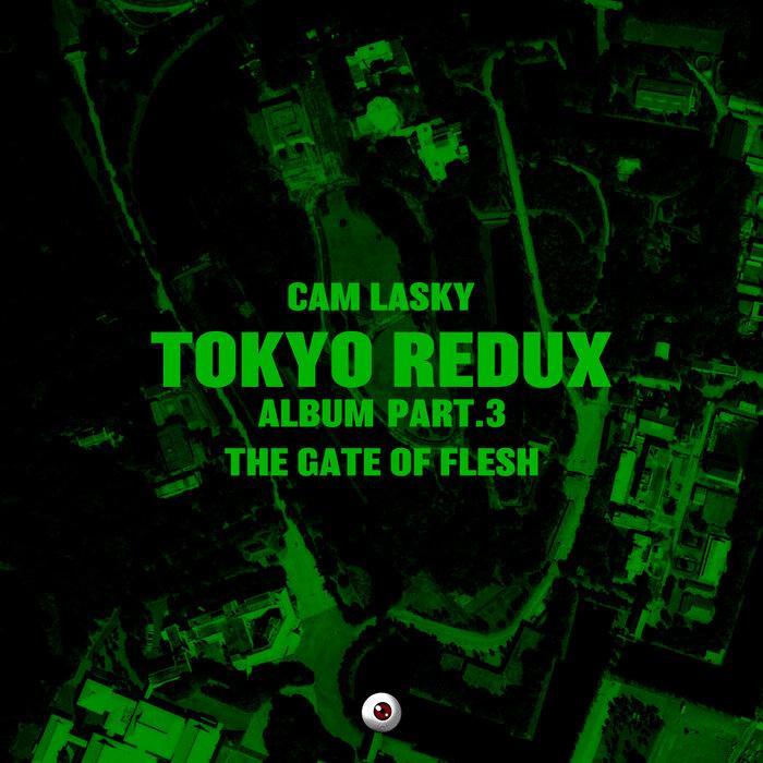 Download Cam Lasky - TOKYO REDUX Album Part.3 The Gate of Flesh [KWO202] mp3