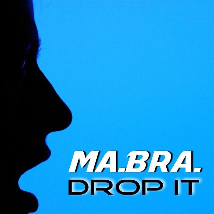 Ma.Bra. - Drop It