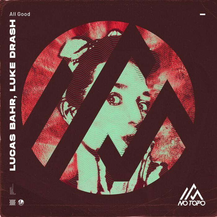 Luke Drash/LUCAS BAHR - All Good