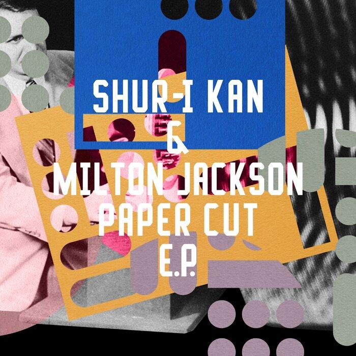 Shur-I-Kan/Milton Jackson - Paper Cut EP
