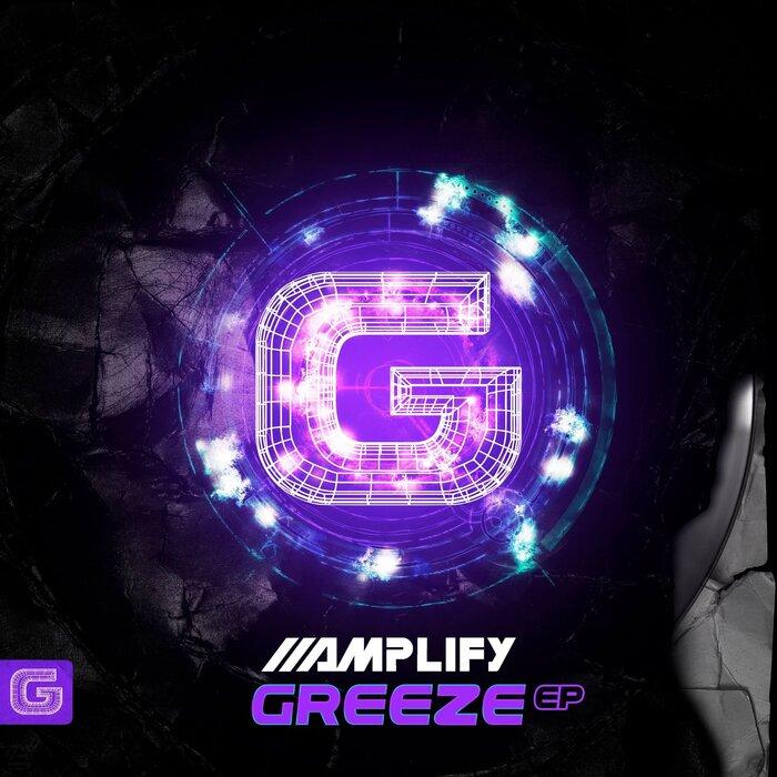 AMPLIFY - Greeze EP