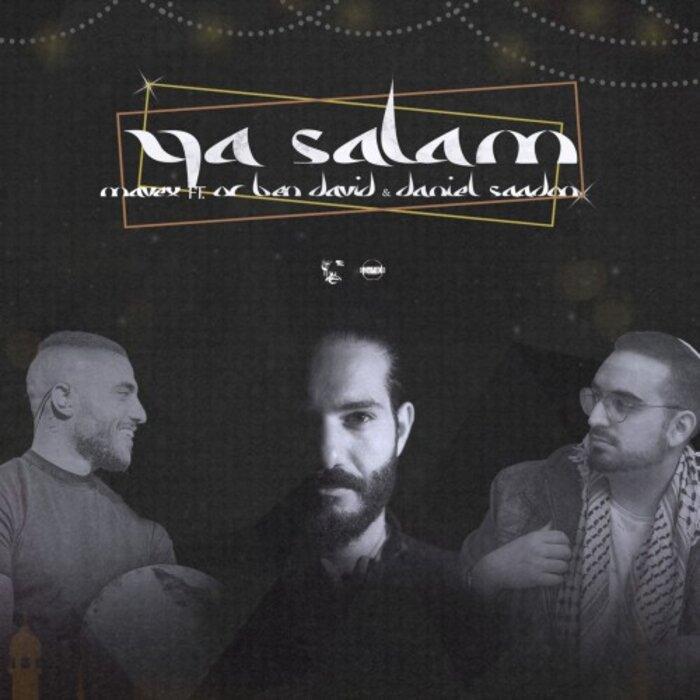 MAVEX FEAT OR BEN DAVID/DANIEL SAADON - Ya Salam