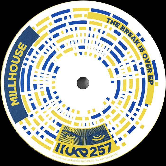 Millhouse - The Break Is Over EP