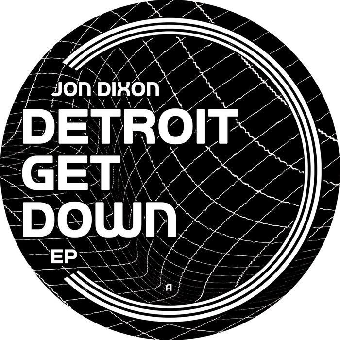 Jon Dixon - Detroit Get Down