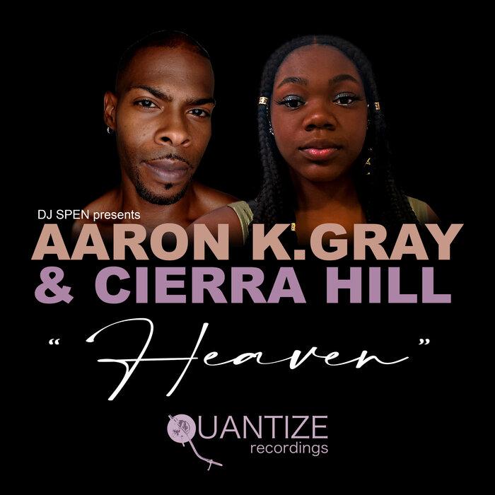 Aaron K. Gray Feat. Cierra Hill – Heaven [Quantize Recordings]