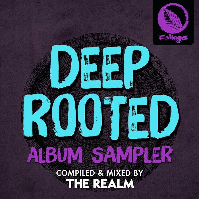 Atjazz Ft Dominique Fils-Aimé – Deep Rooted (Compiled & Mixed By The Realm) (Album Sampler) [Foliage Records]