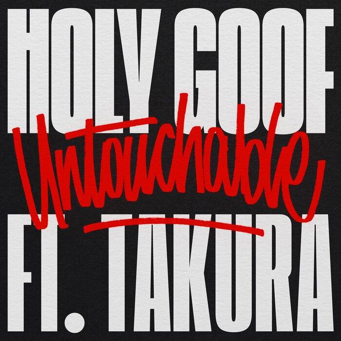 Holy Goof/Takura - Untouchable