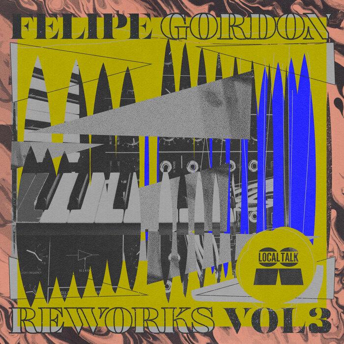 Felipe Gordon - Reworks, Vol 3