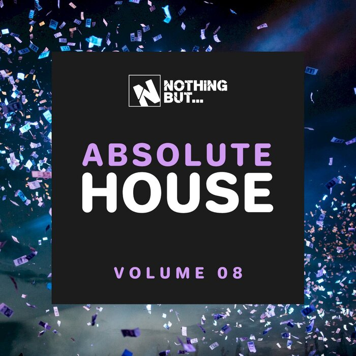 VA – Nothing But… Absolute House, Vol. 08 [Nothing But]