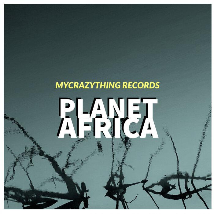 VA – Planet Africa [Mycrazything Records]