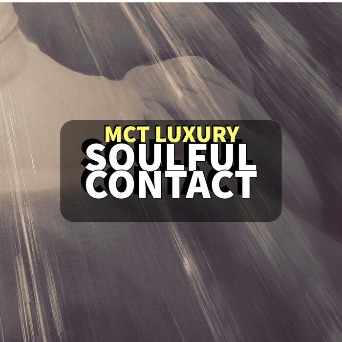 VA – Soulful Contact [MCT Luxury]