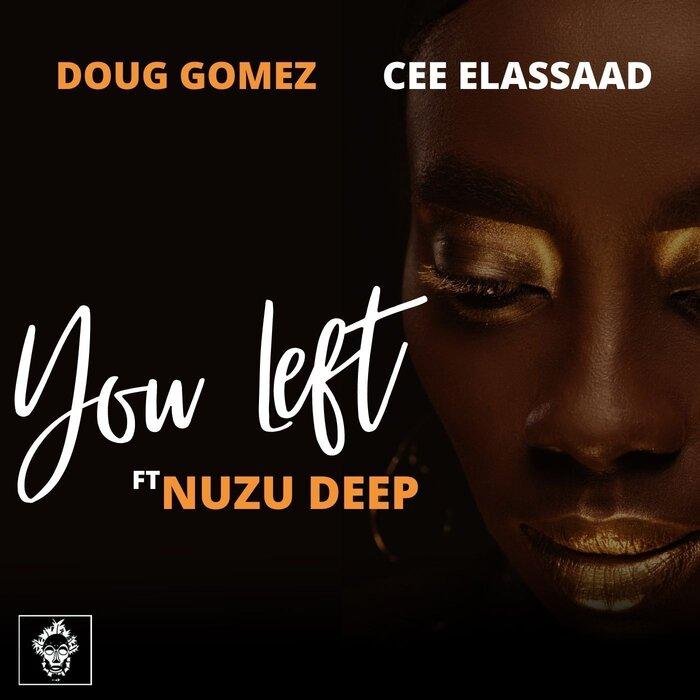 Doug Gomez, Cee ElAssaad, Nuzu Deep – You Left [Merecumbe Recordings]