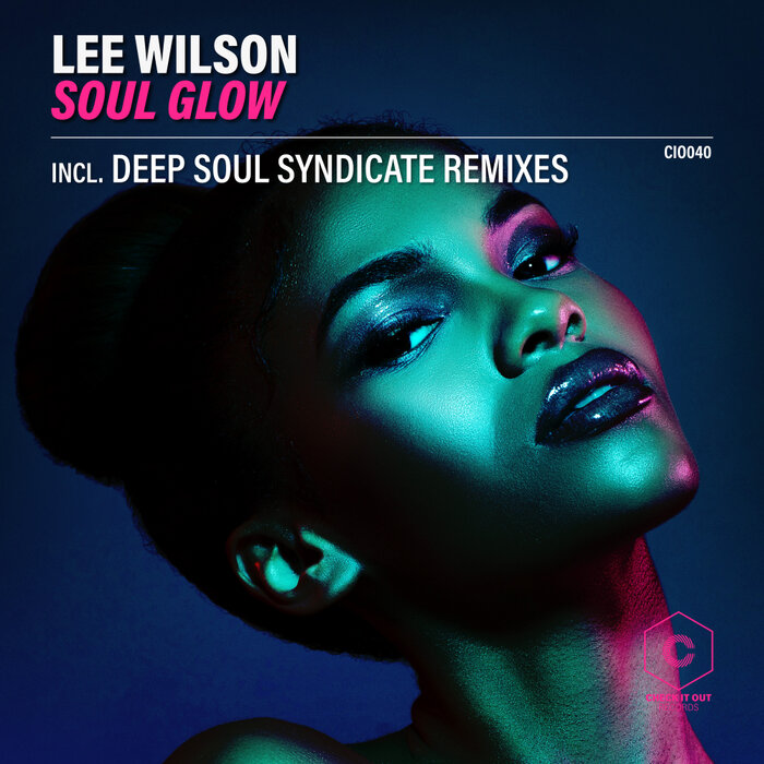 Lee Wilson – Soul Glow [Check It Out Records]
