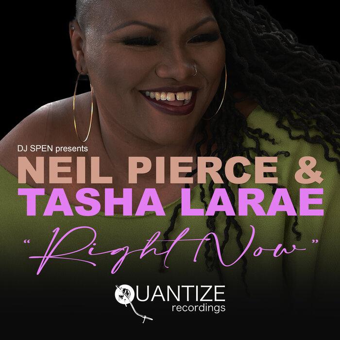 Neil Pierce And Tasha LaRae – Right Now [Quantize Recordings]