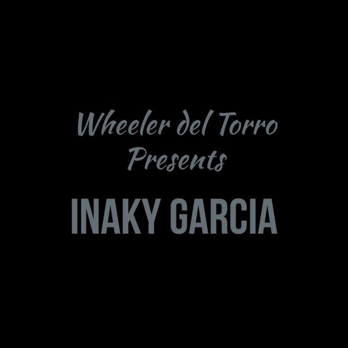 Inaky Garcia – Wheeler Del Torro Presents [Dog Day Recordings]