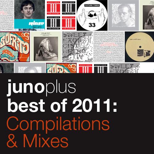 Juno Plus Best Of 2011: Compilations & Mixes